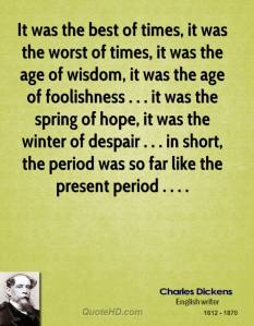 charles-dickens-quote-it-was-the-best-of-times-it-was-the-worst-of